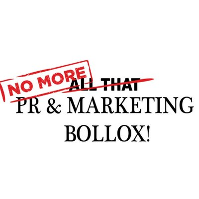 No More PR and Marketing Bollox