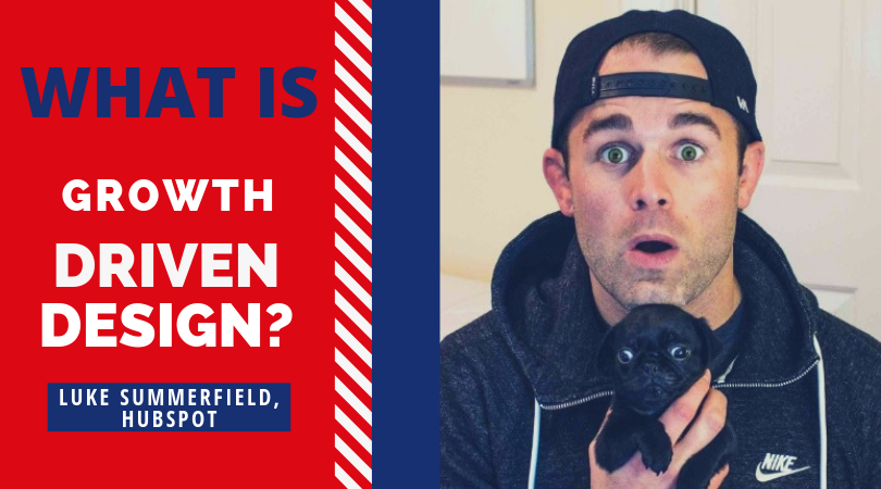 What is Growth Driven Design?