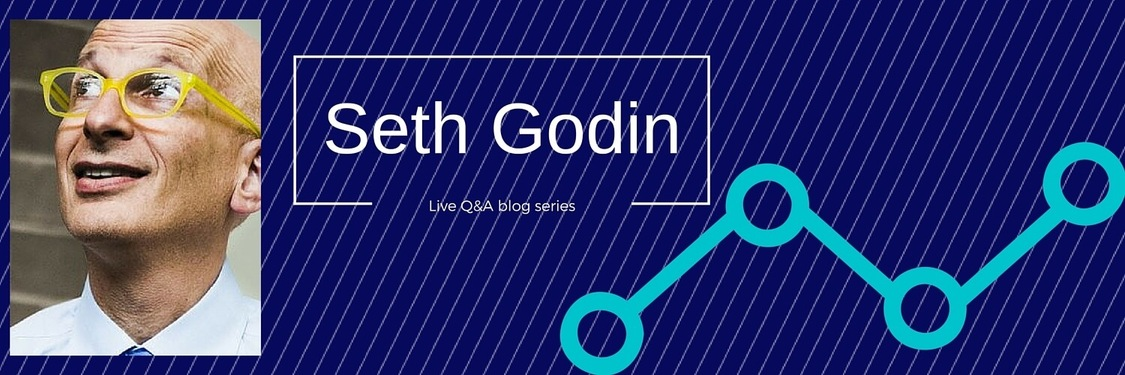Seth Godin's Q&A