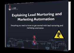 Explaining Lead Nurturing and Marketing Automation eBook